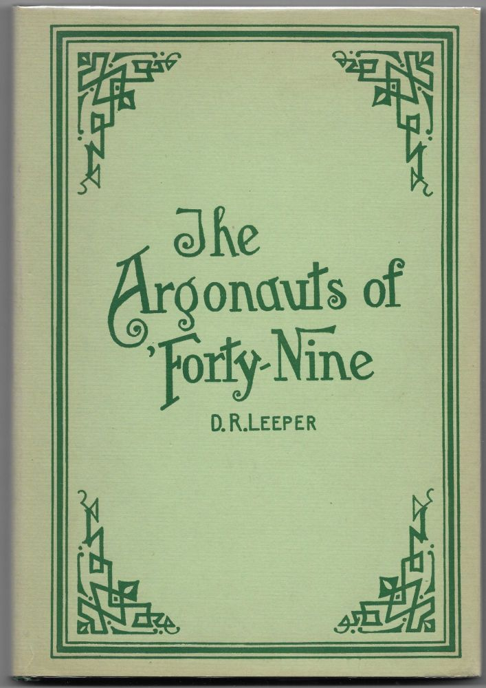 ARGONAUTS OF 'FORTY-NINE, Some Recollections of the Plains and the Diggings. David Rohrer Leeper.