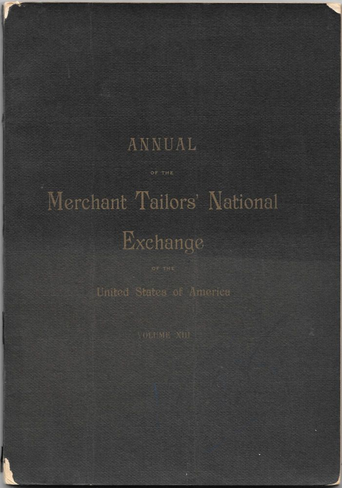 ANNUAL OF THE MERCHANT TAILORS' NATIONAL EXCHANGE OF THE Volume XIII