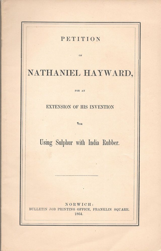PETITION OF NATHANIEL HAYWARD, For an Extension of His Invention for. Nathaniel Hayward.