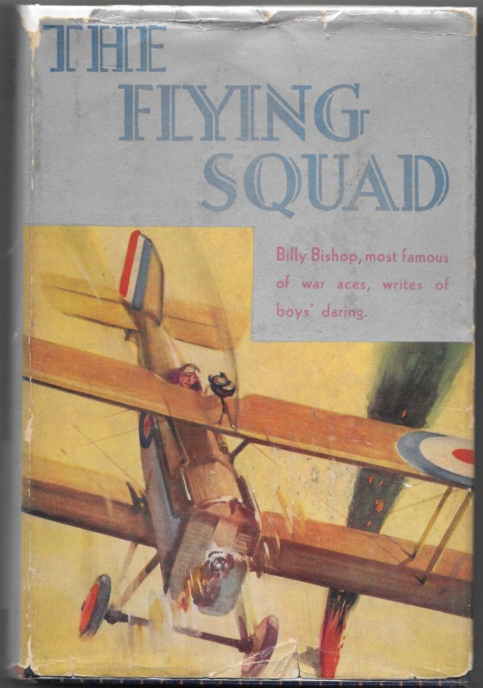 THE FLYING SQUAD. William A. Bishop, Rothesay Stuart-Wortley.
