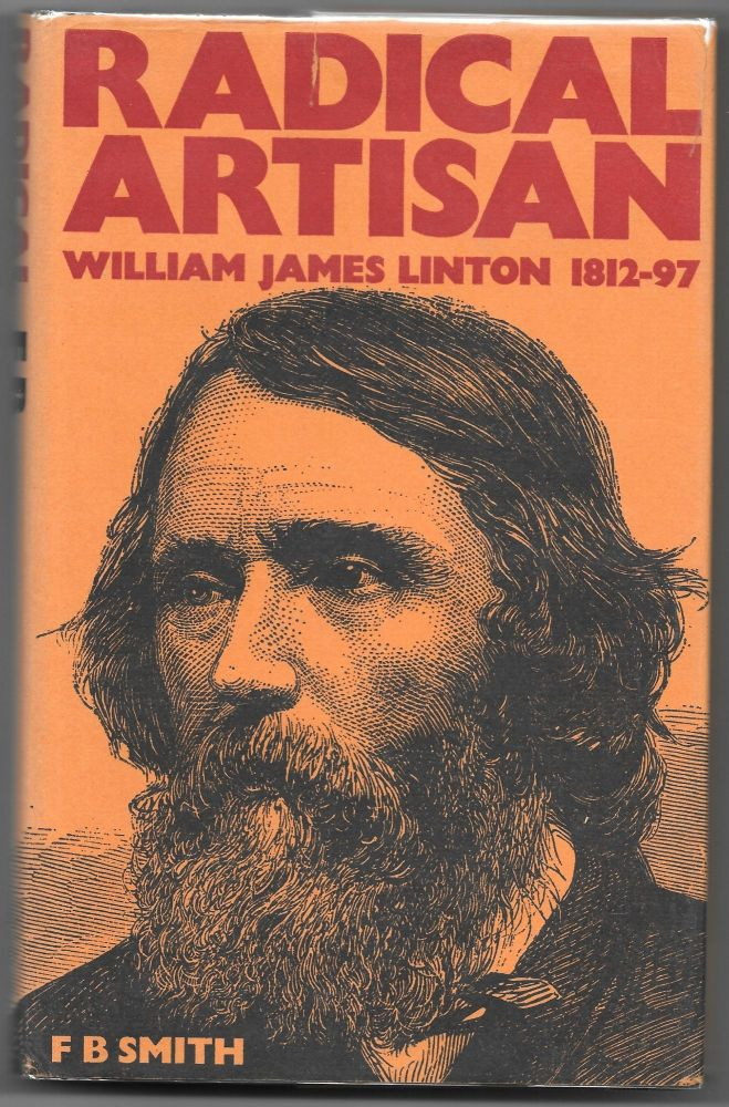 RADICAL ARTISAN: William James Linton 1812-97. Francis Barrymore Smith.