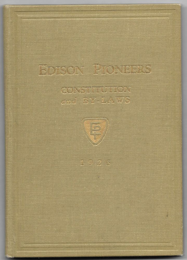 EDISON PIONEERS. Constitution and By-Laws. Founded January 24, 1918.
