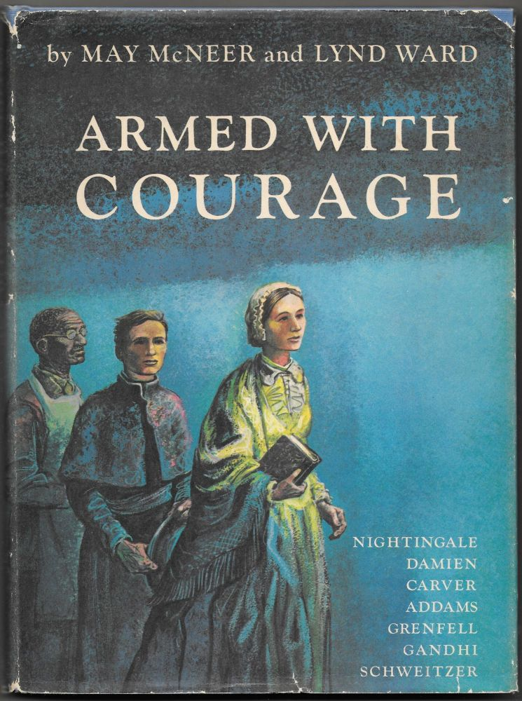 ARMED WITH COURAGE. May McNeer, Lynd Ward.