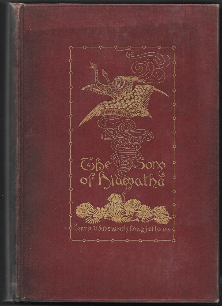 THE SONG OF HIAWATHA, Henry Wadsworth Longfellow.