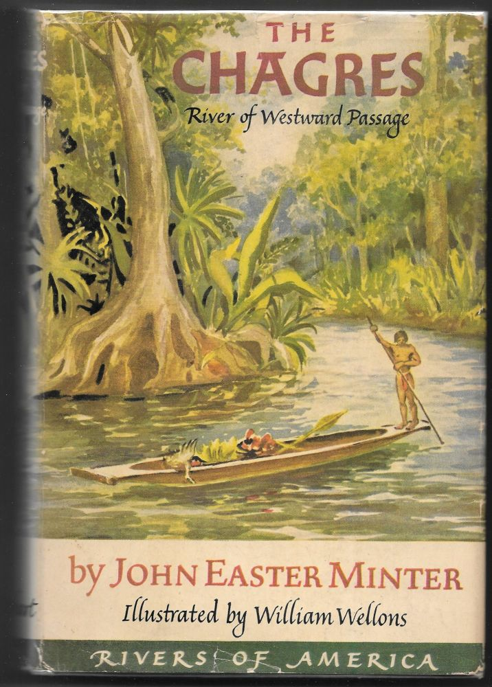 THE CHAGRES, River of Westward Passage. John Easter Minter.