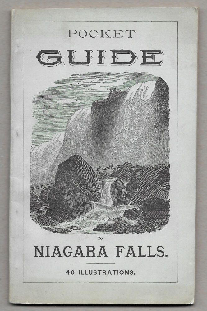THE COMPLETE ILLUSTRATED GUIDE TO NIAGARA FALLS AND VICINITY.