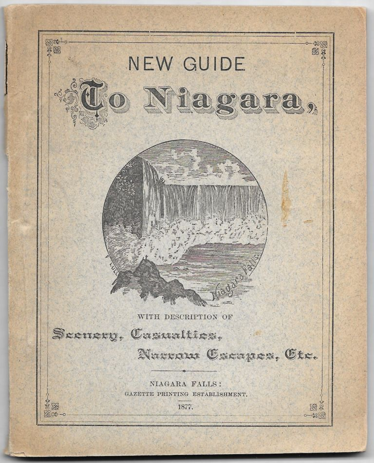 NEW GUIDE TO NIAGARA, WITH DESCRIPTIONS OF ITS SCENERY, CASUALTIES,