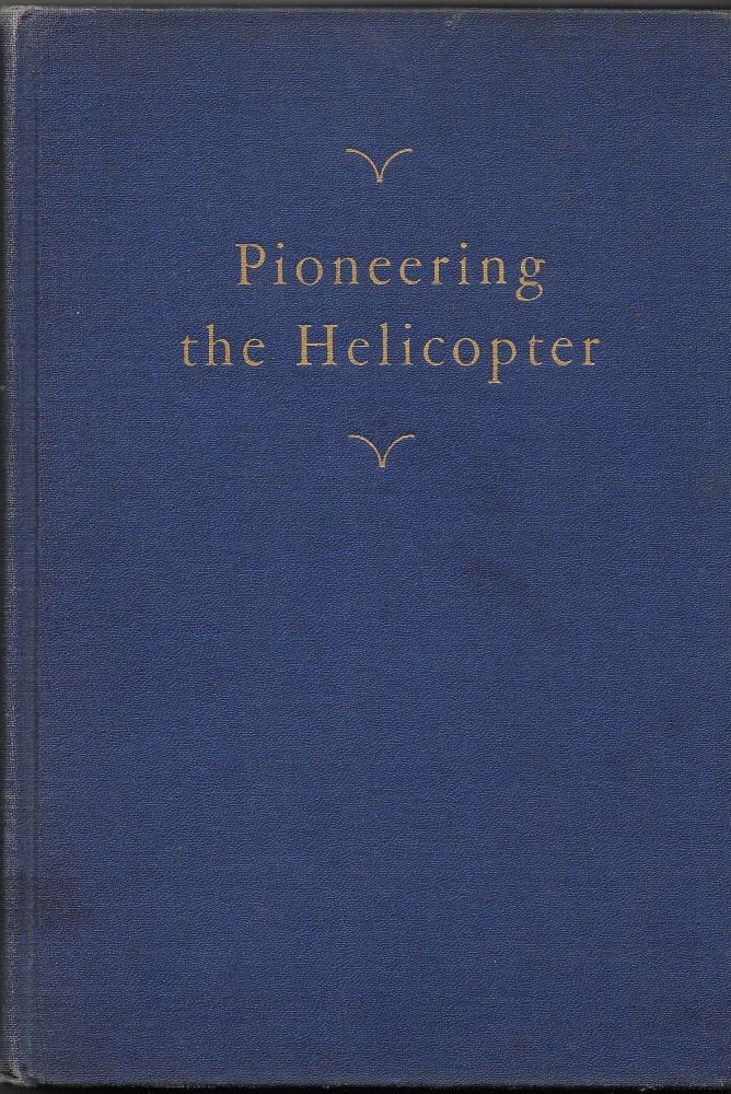 PIONEERING THE HELICOPTER. CHARLES LESTER MORRIS.