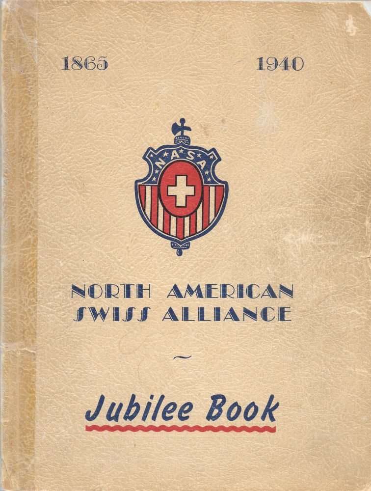 75th ANNIVERSARY JUBILEE BOOK OF THE NORTH AMERICAN SWISS ALLIANCE...