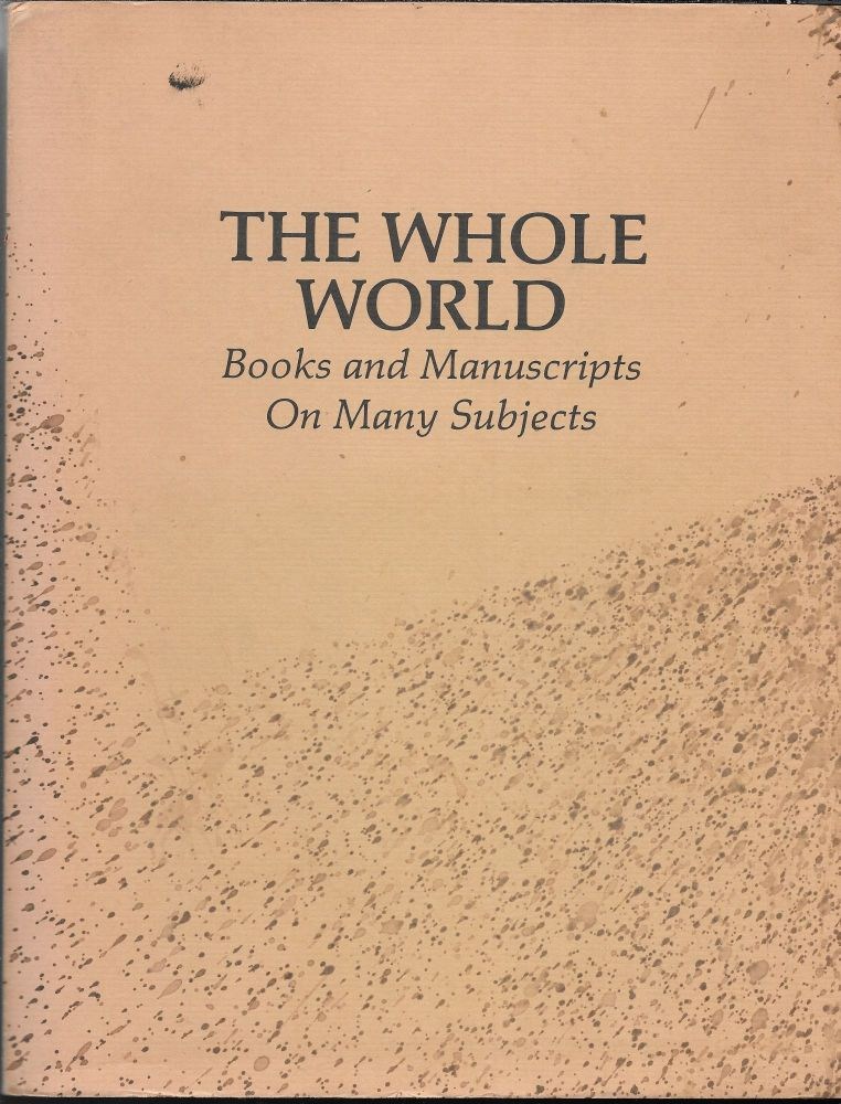 THE WHOLE WORLD, Books and Manuscripts on Many Subjects. John H. Jenkins.