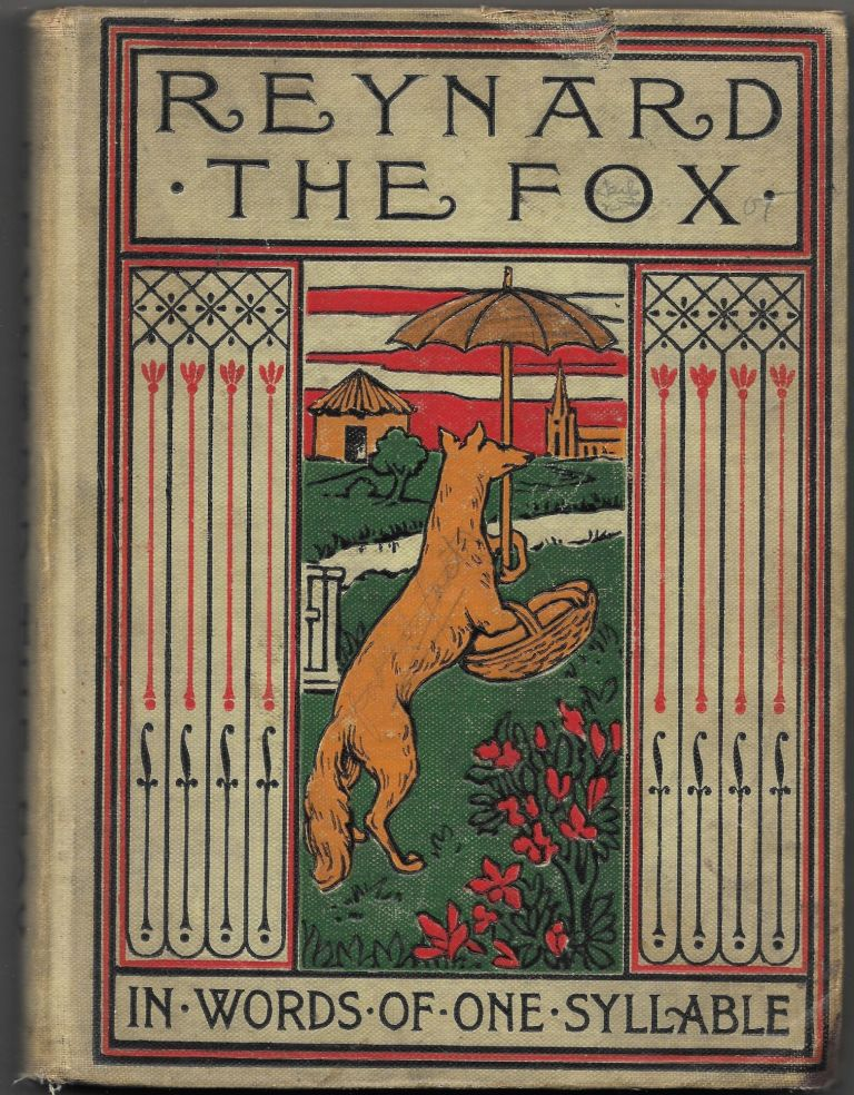 RARE ROMANCE OF REYNARD THE FOX, The Crafty Courtier in Words of One. Samuel Phillips Day.