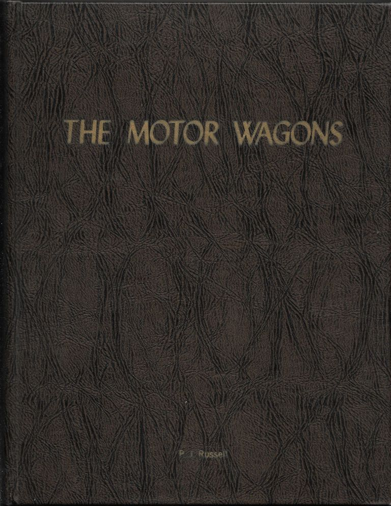 THE MOTOR WAGONS, The Origin and History of Long-Distance Truck Transportation. Peggy J. Prowell Russell.