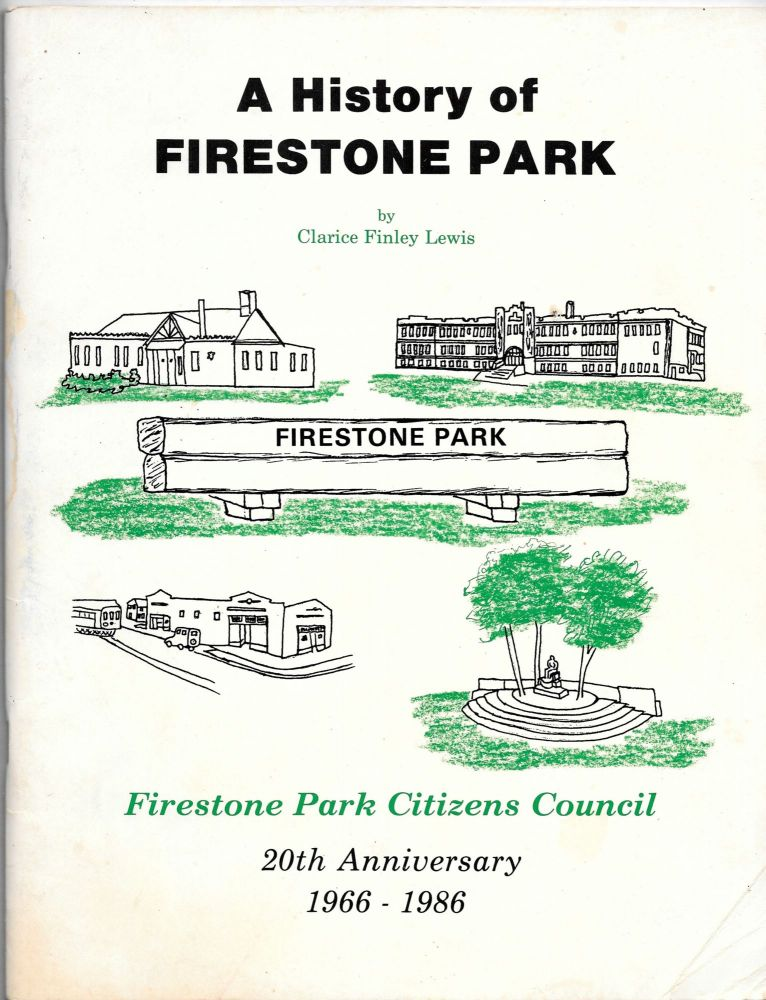 HISTORY OF FIRESTONE PARK. Clarice Finley Lewis.
