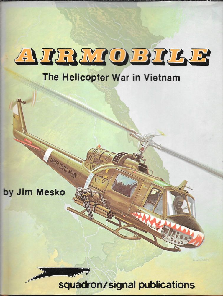 AIRMOBILE, The Helicopter War in Vietnam. Illustrated by Don Greer. Jim Mesko.