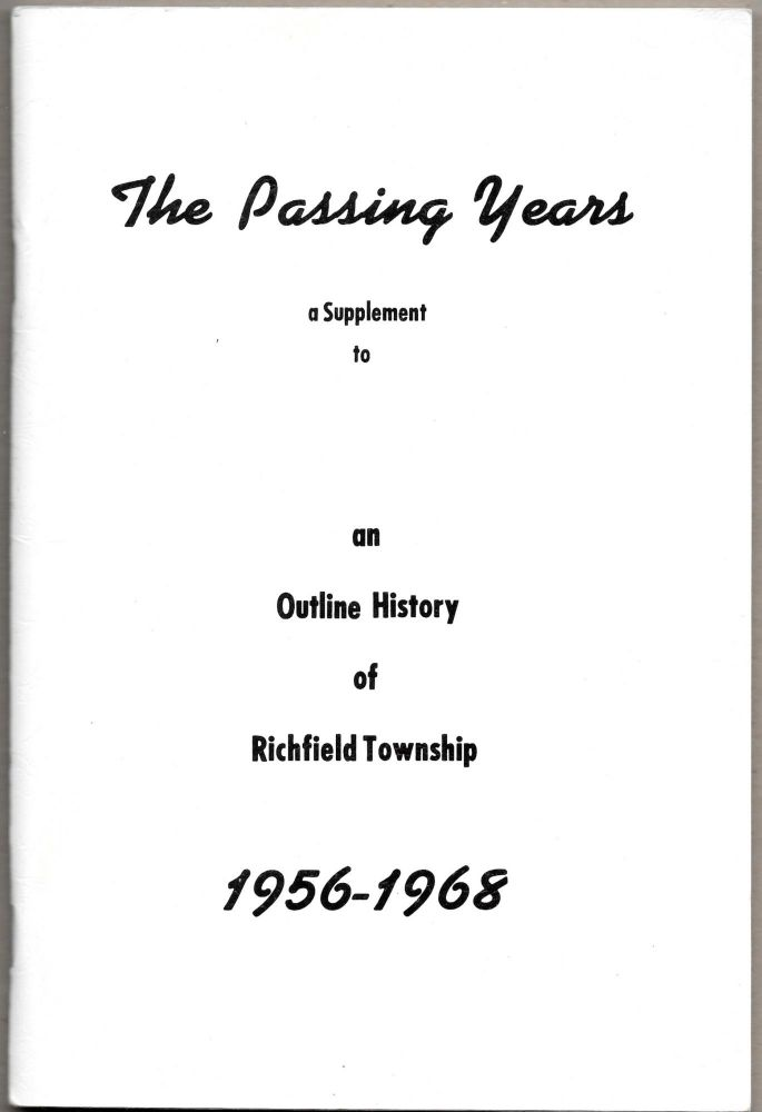 THE PASSING YEARS, A Supplement to an Outline History of Richfield