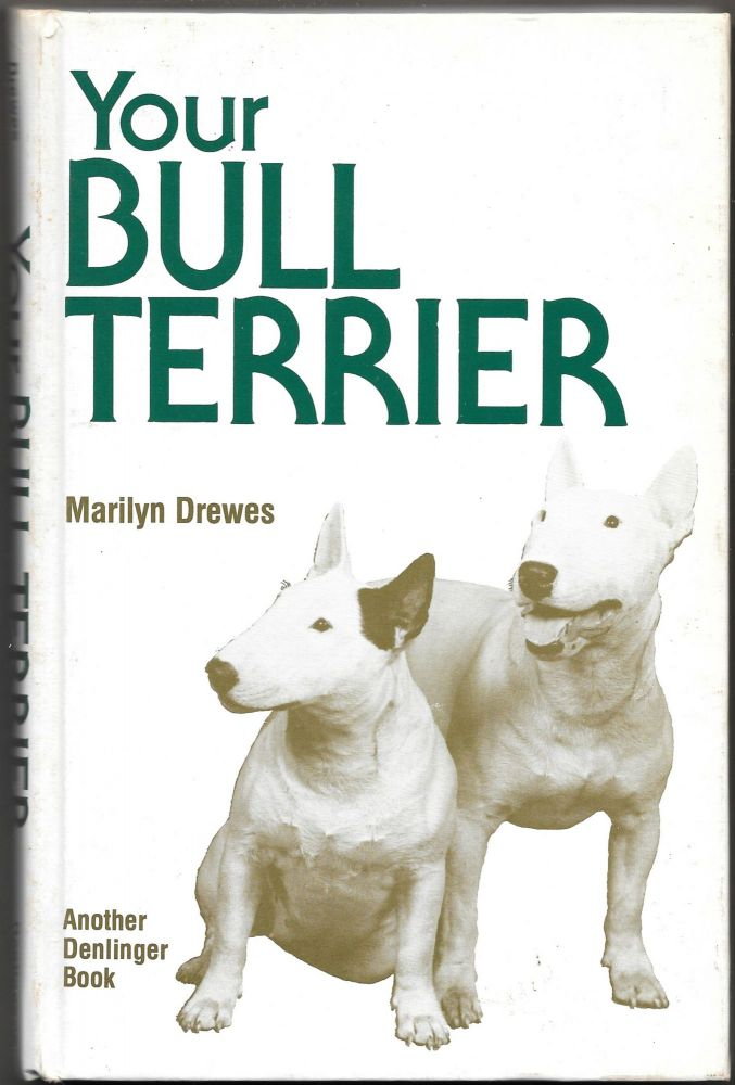 YOUR BULL TERRIER. Marilyn Drewes.