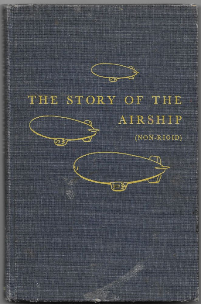THE STORY OF THE AIRSHIP (NON-RIGID), Hugh Allen.