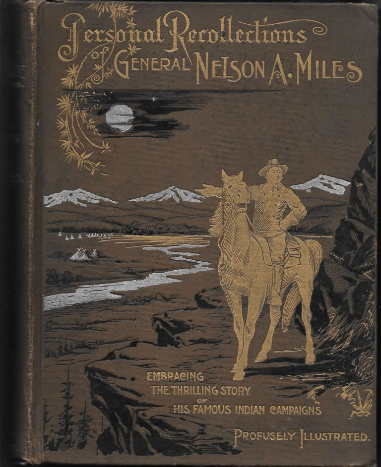 PERSONAL RECOLLECTIONS AND OBSERVATIONS OF GENERAL NELSON A. MILES. Nelson A. Miles.