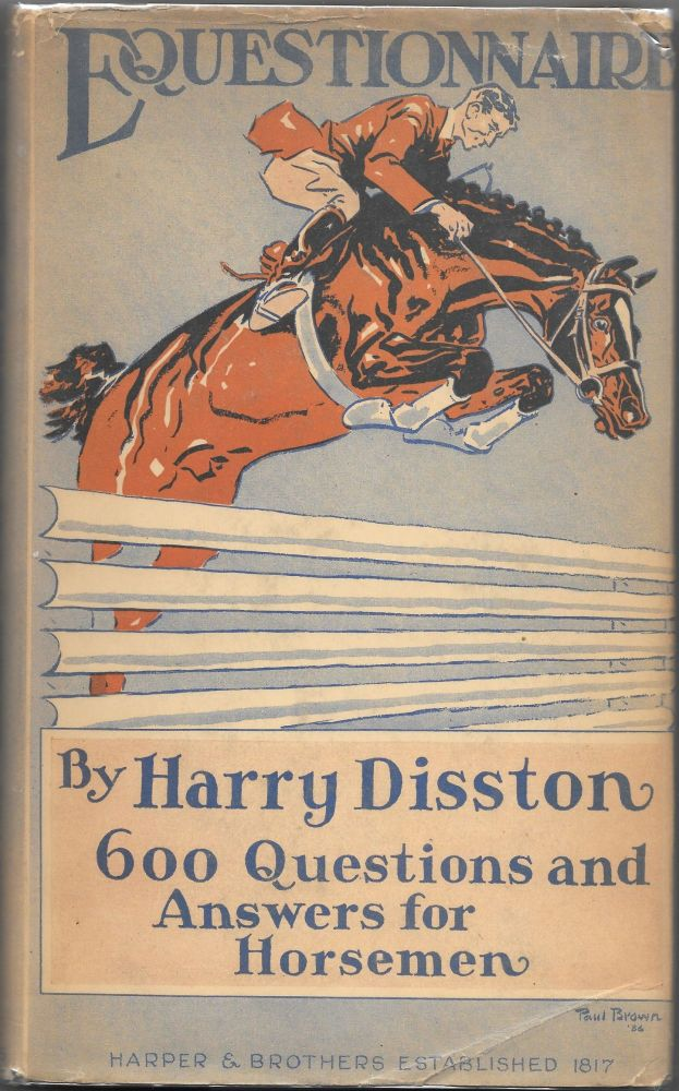 EQUESTIONNAIRE, Questions and Answers for Horsemen. Harry Disston.