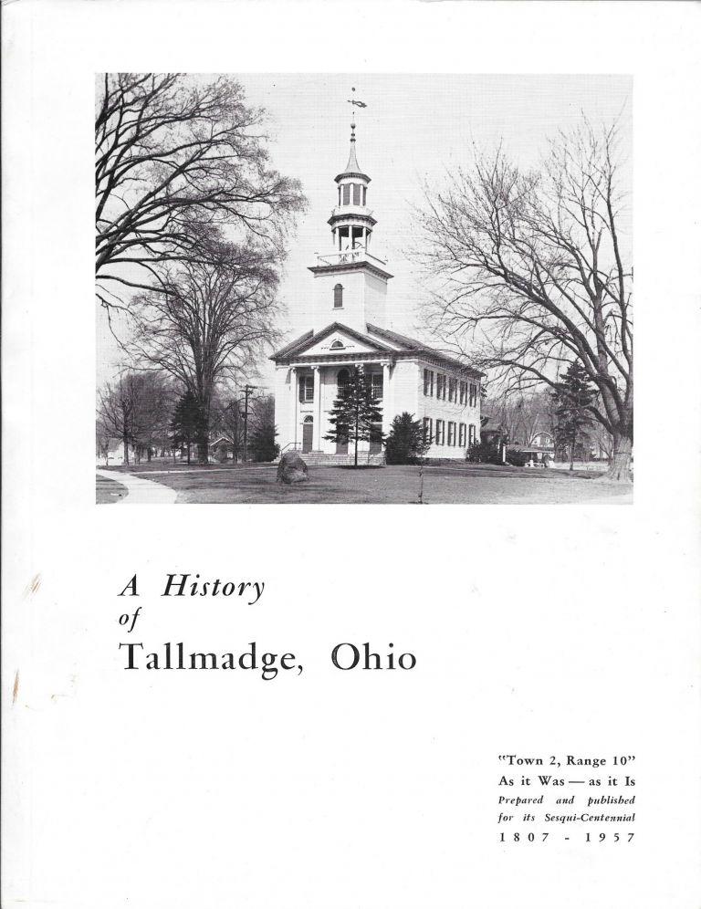TOWN 2 - RANGE 10, THE WESTERN RESERVE. A History of Tallmadge, Ohio.