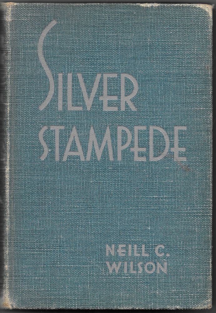 SILVER STAMPEDE, The Career of Death Valley's Hell-Camp, Old Panamint. Neill C. Wilson.