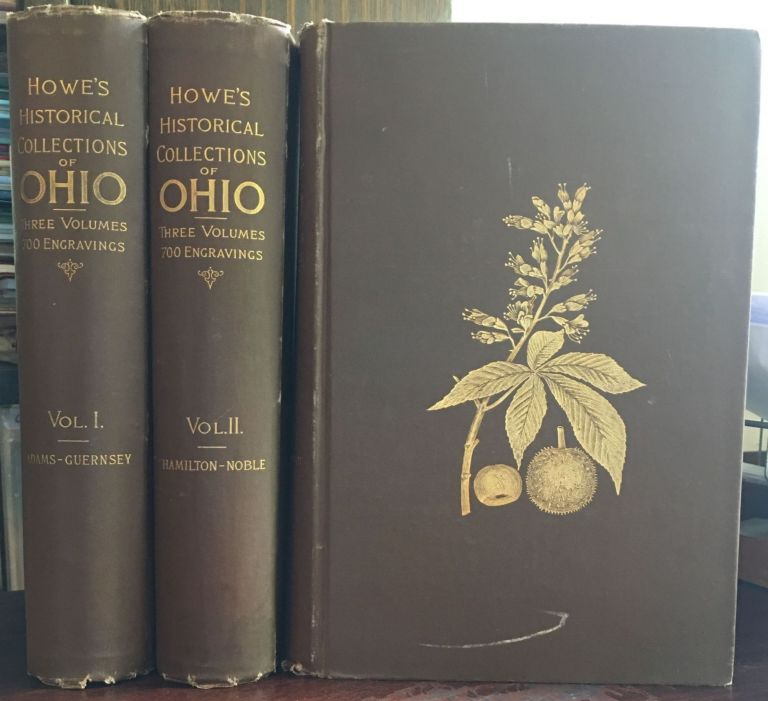 HISTORICAL COLLECTIONS OF OHIO, ... An Encyclopedia of the State. Henry Howe.