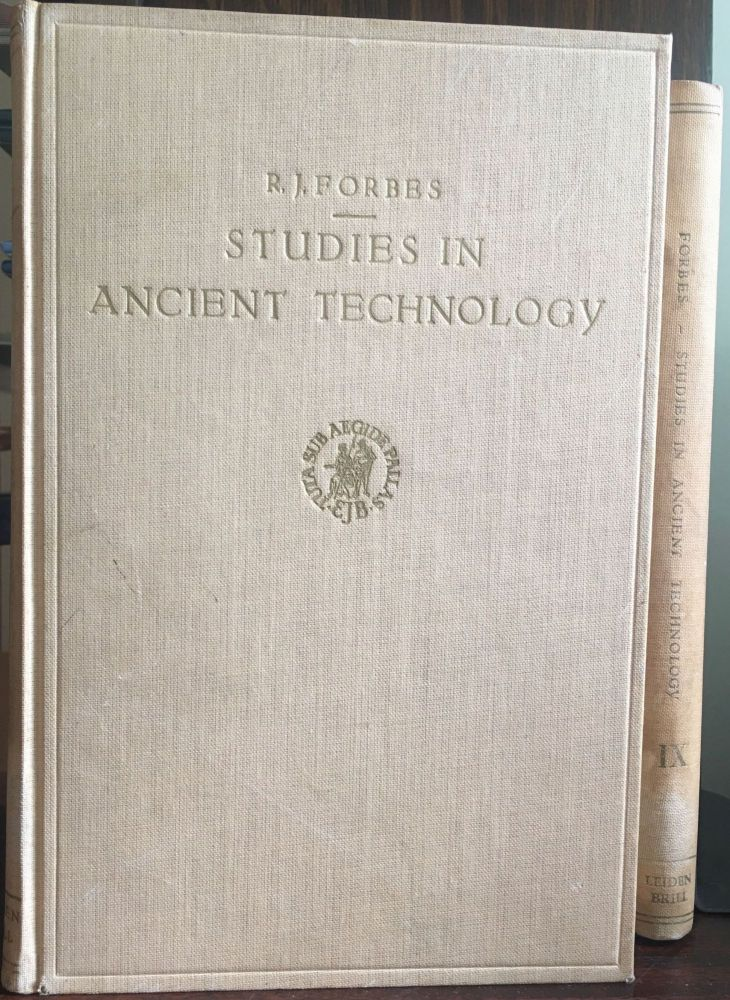 STUDIES IN ANCIENT TECHNOLOGY. R. J. Forbes.