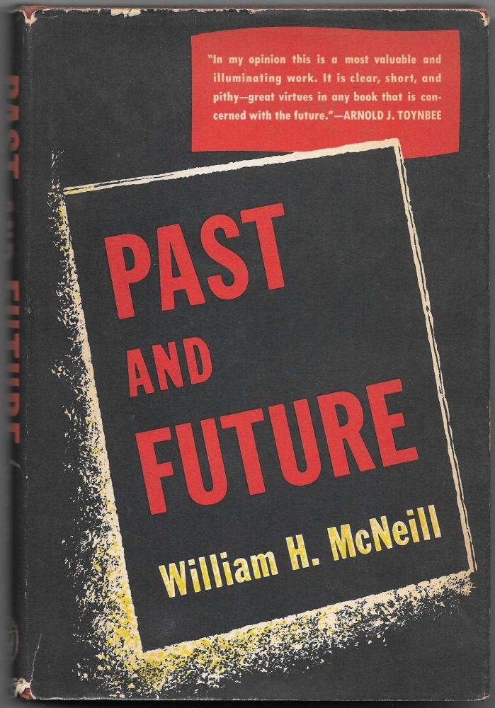 PAST AND FUTURE. William H. McNeill.