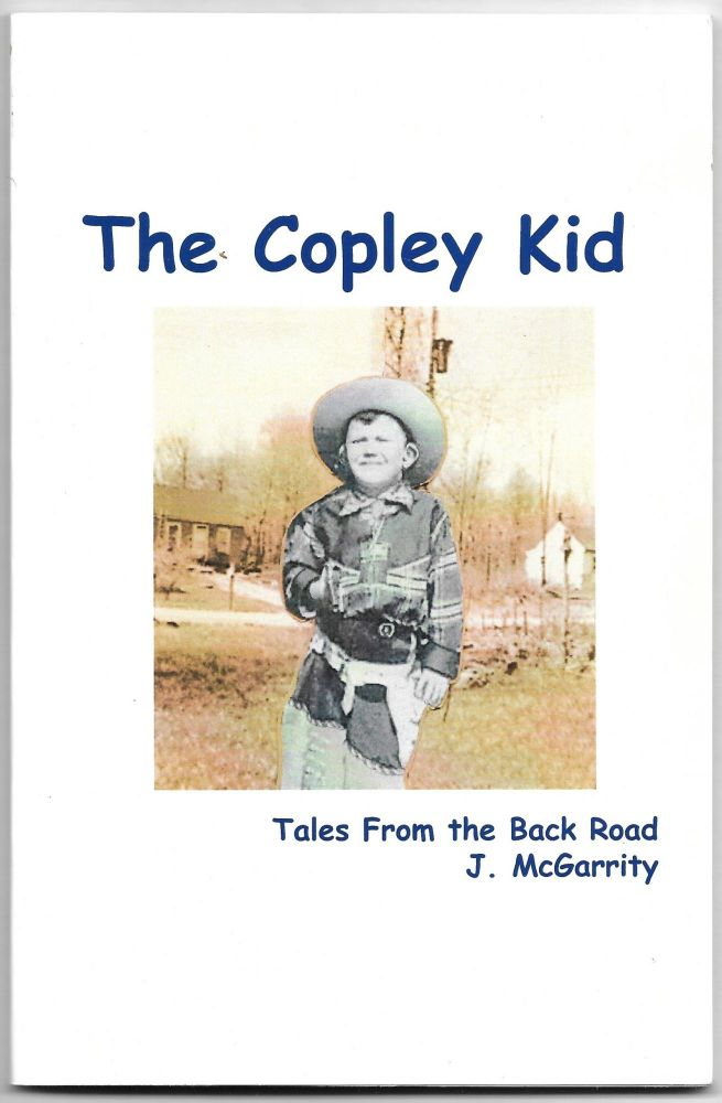 THE COPLEY KID, Tales from the Back Road. J. McGarrity.