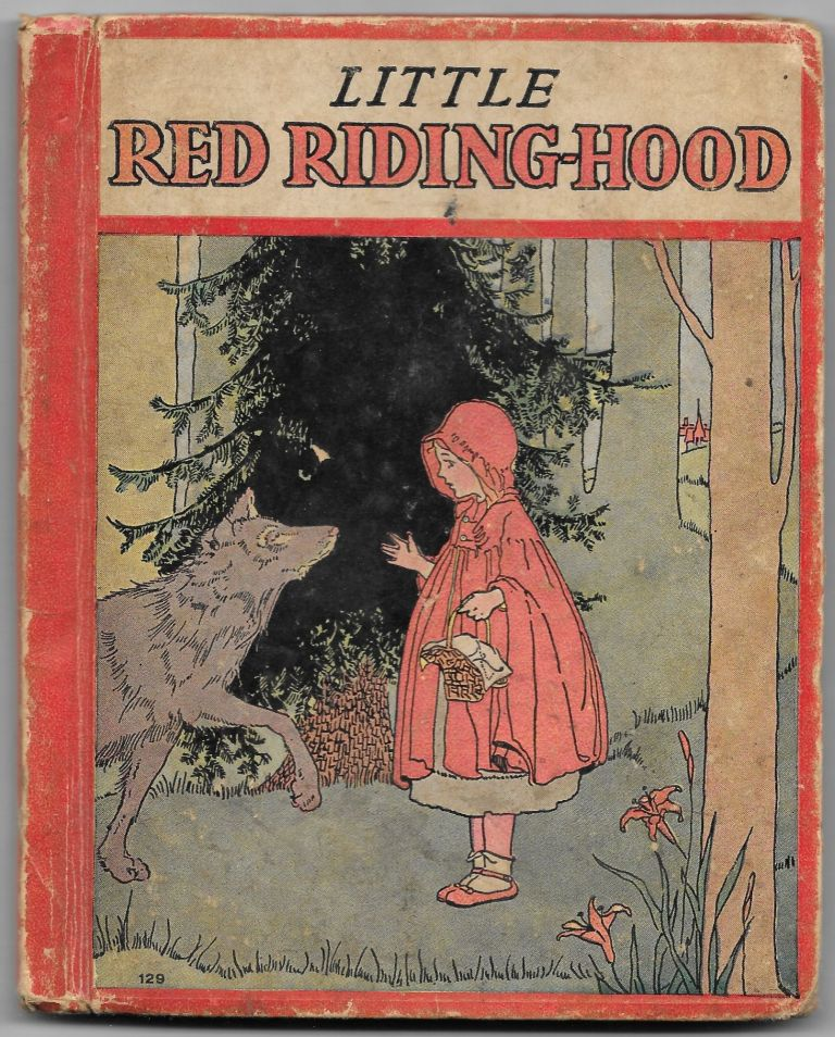 LITTLE RED RIDING-HOOD, also THE LITTLE RED HEN and THE THREE WISHES.
