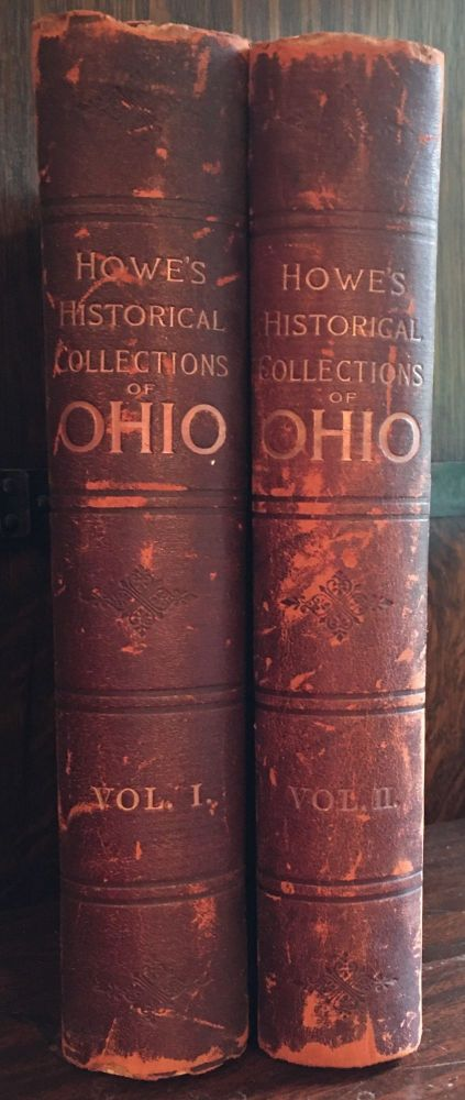 HISTORICAL COLLECTIONS OF OHIO, In Two Volumes. Henry Howe.