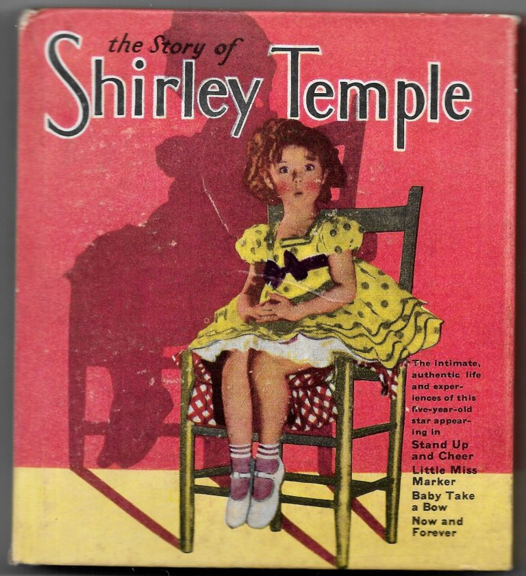 THE STORY OF SHIRLEY TEMPLE. Grace Mack.