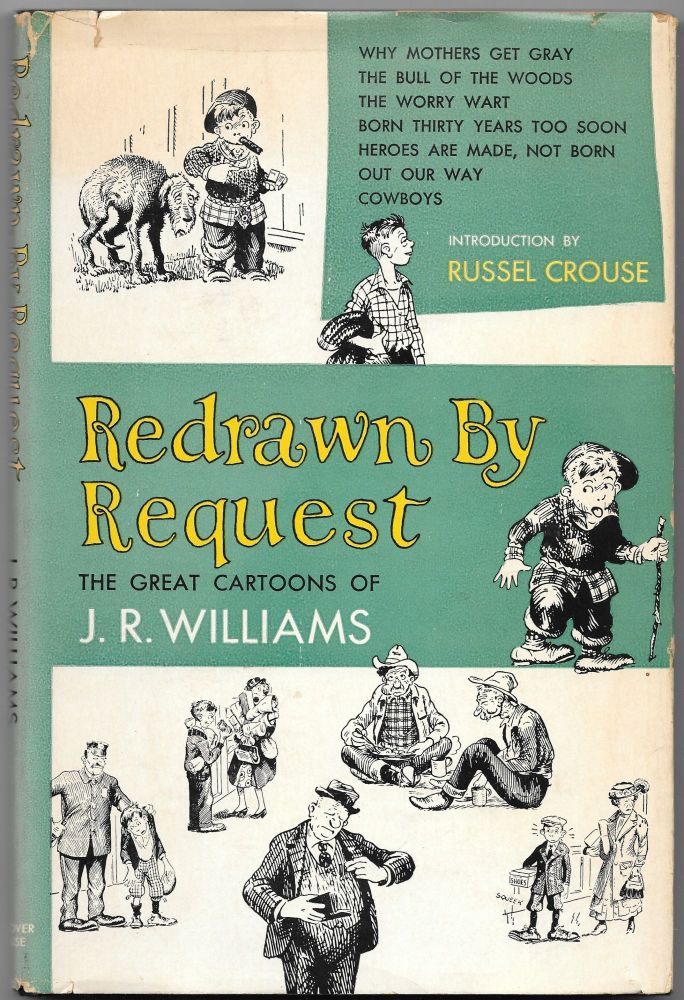 REDRAWN BY REQUEST, The Great Cartoons of J. R. Williams. J. R. Williams.