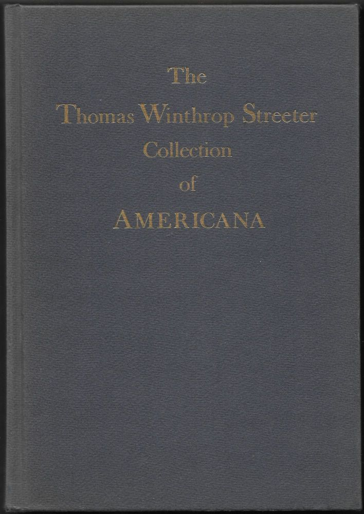 THE CELEBRATED COLLECTION OF AMERICANA FORMED BY THE LATE THOMAS WINTHROP STREETER, MORRISON, NEW JERSEY. 8 Volumes.