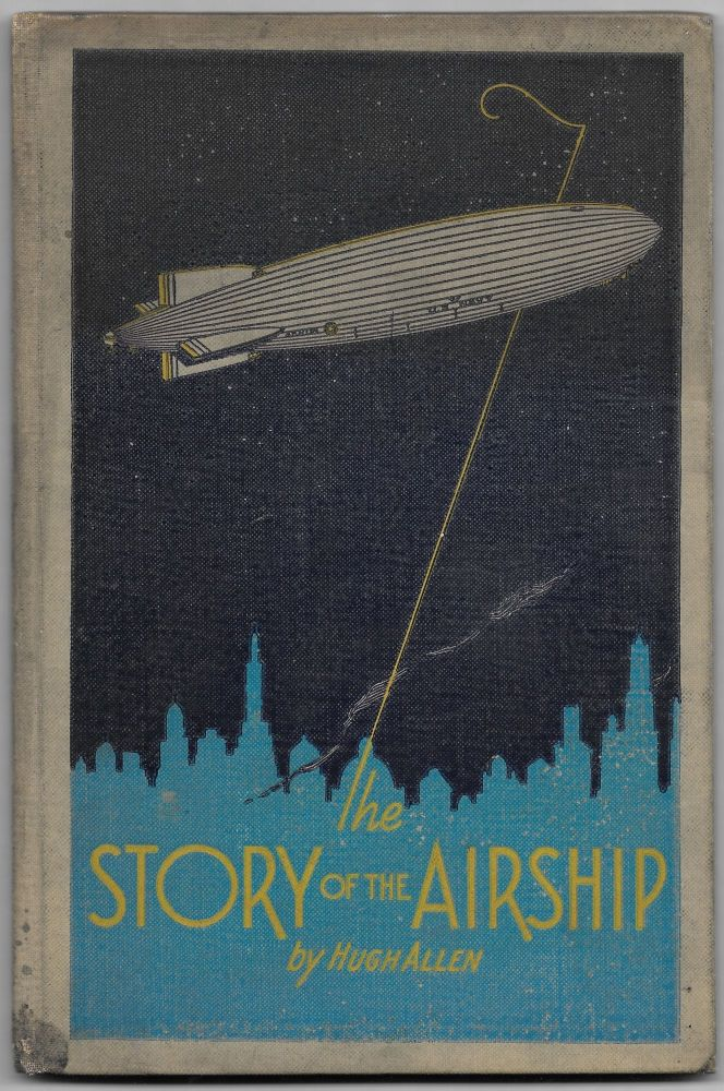 THE STORY OF THE AIRSHIP. Hugh Allen.