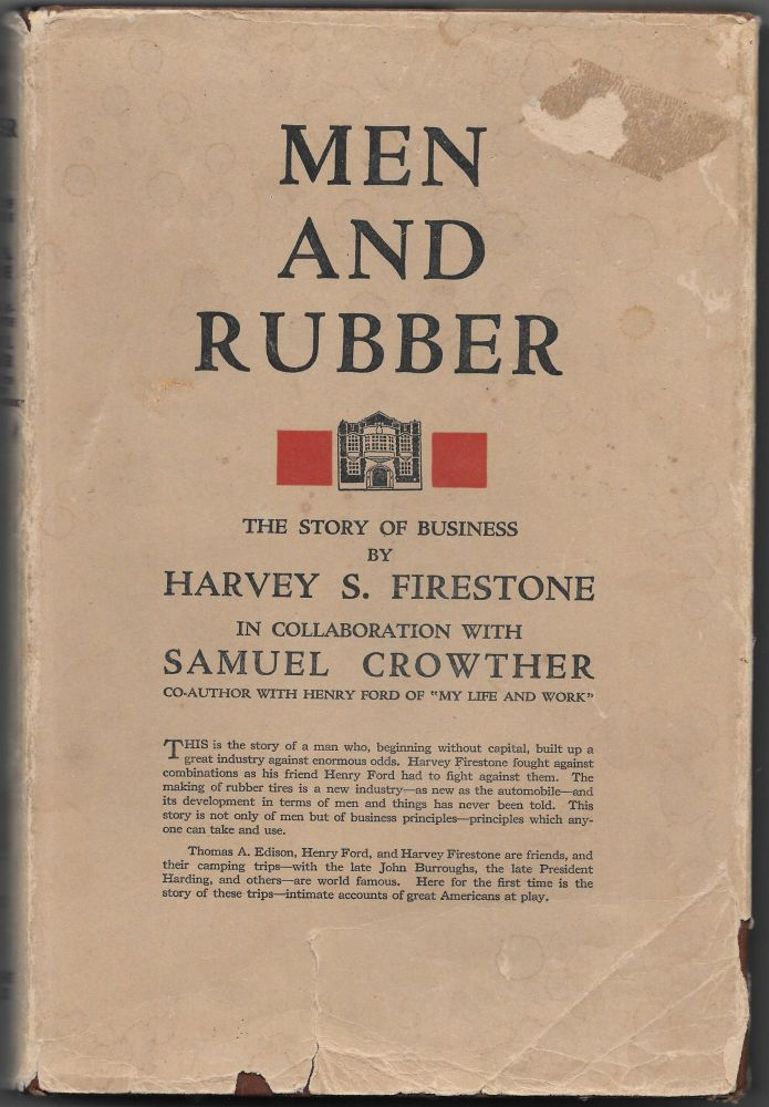 MEN AND RUBBER, The Story of Business. Harvey. With Samuel Crowther Firestone.