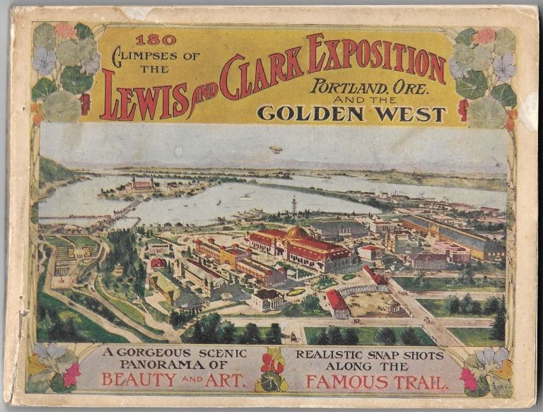 GLIMPSES OF THE LEWIS AND CLARK EXPOSITION, Portland, Oregon and the Golden West.