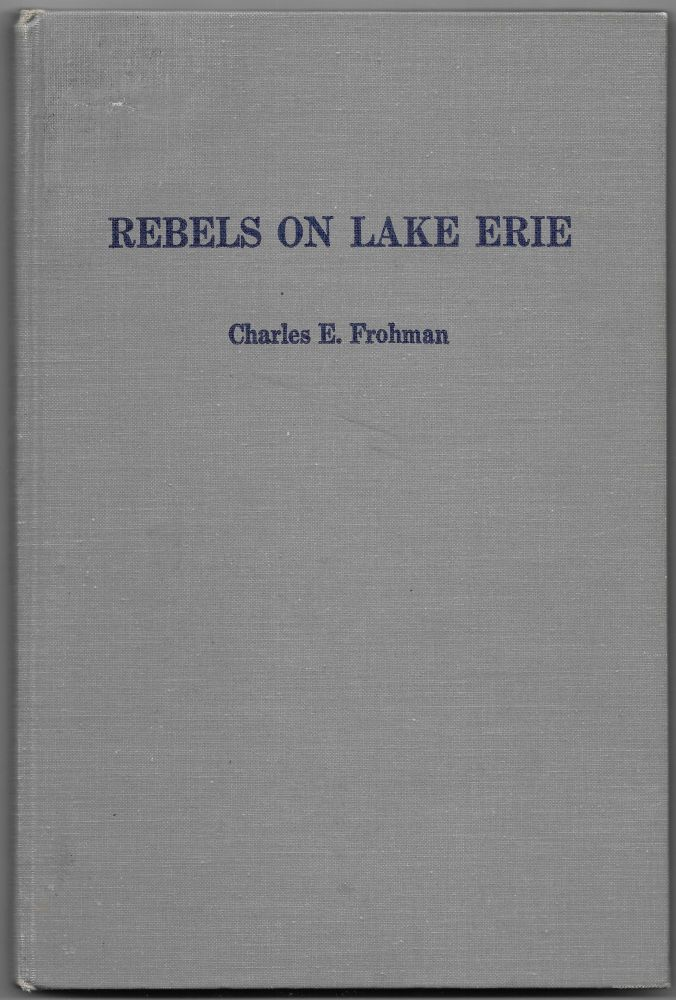 REBELS ON LAKE ERIE. Charles E. Frohman.