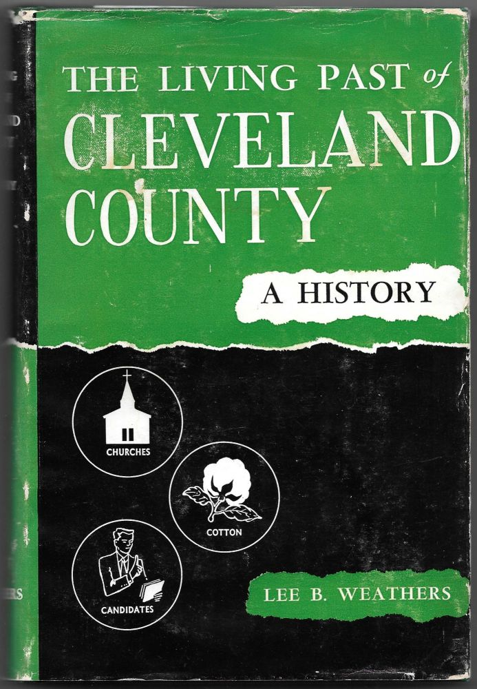 THE LIVING PAST OF CLEVELAND COUNTY, Lee B. Weathers.