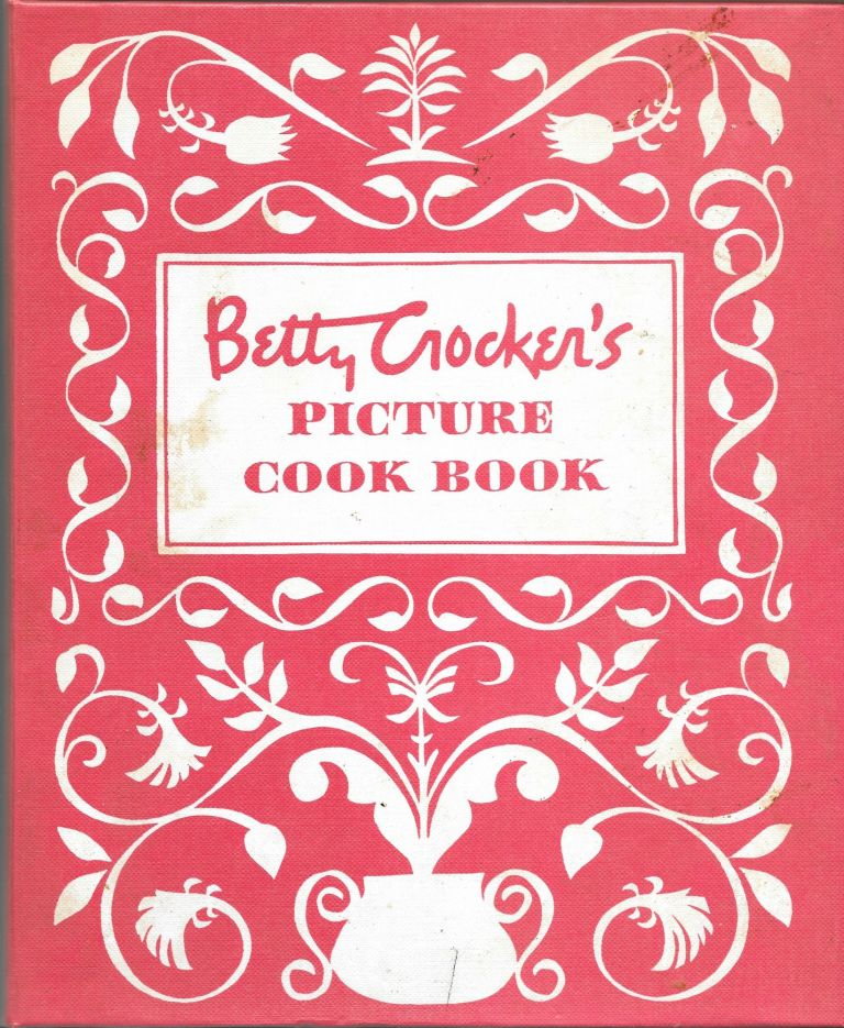 BETTY CROCKER'S PICTURE COOK BOOK.