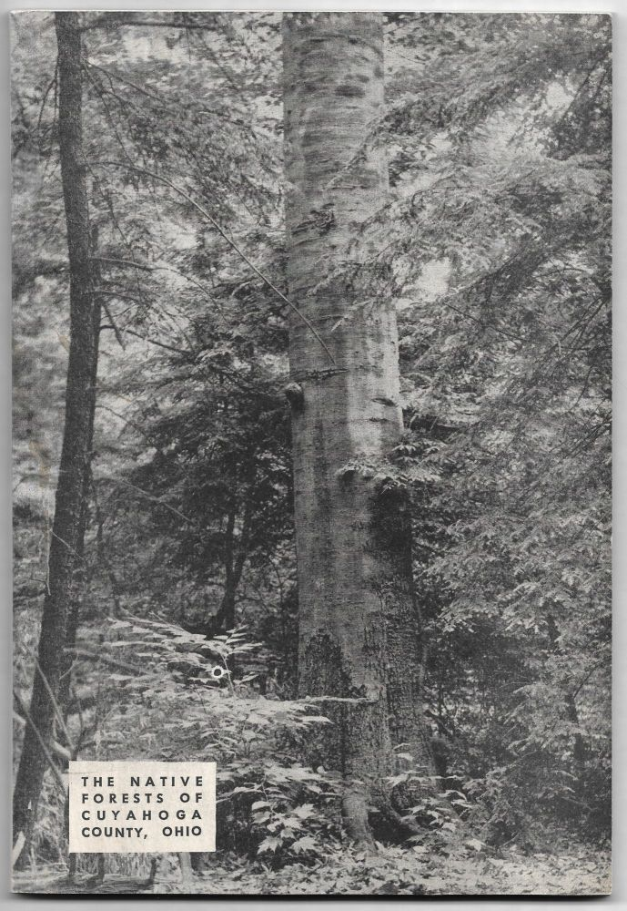 THE NATIVE FORESTS OF CUYAHOGA COUNTY, OHIO. Arthur B. Williams.