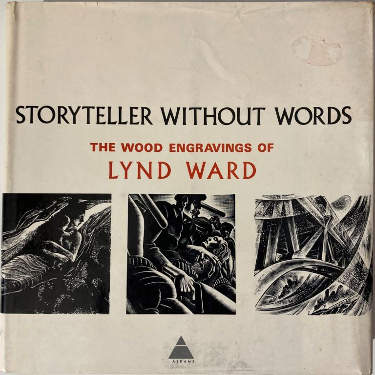STORYTELLER WITHOUT WORDS, Lynd Ward.