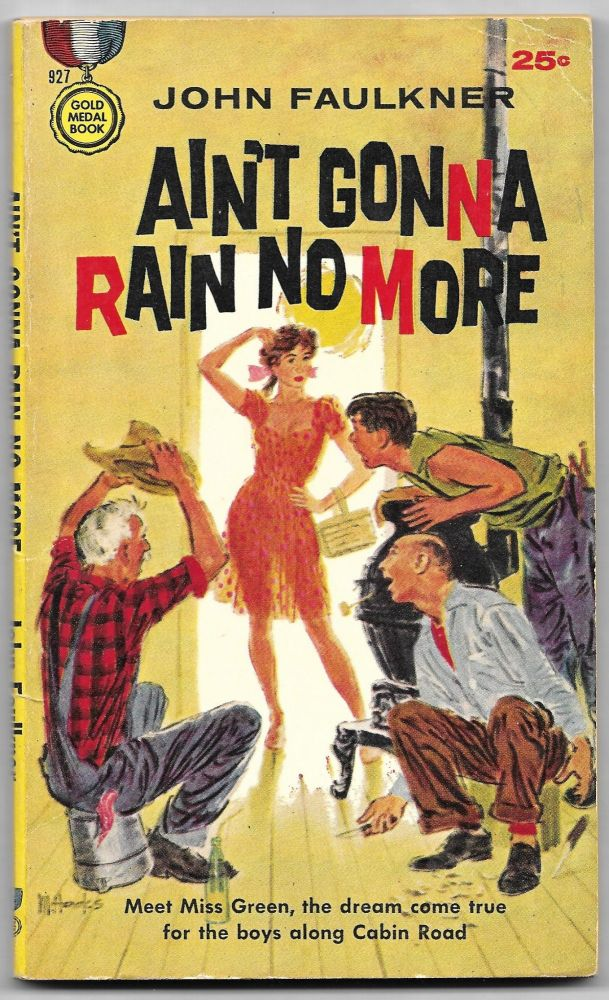 AIN'T GONNA RAIN NO MORE. John Faulkner.