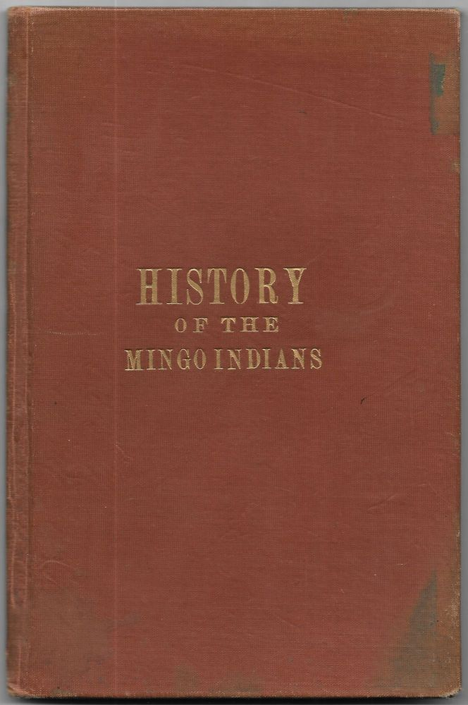 MONUMENT TO AND HISTORY OF THE MINGO INDIANS. William Cobb, Andrew Price, Hu Maxwell.