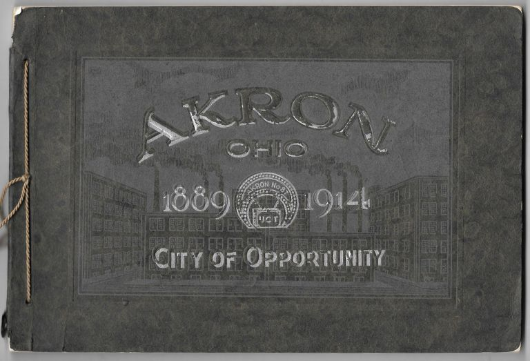 AKRON, OHIO, CITY OF OPPORTUNITY.