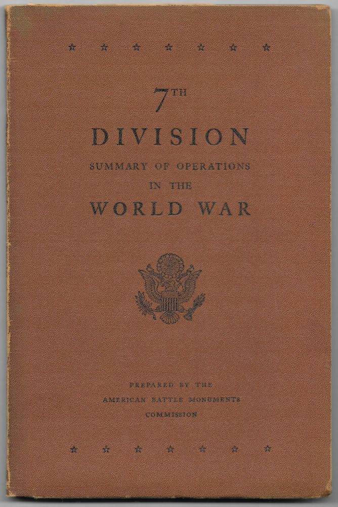 7TH DIVISION, SUMMARY OF OPERATIONS IN THE WORLD WAR. American Battle Monuments Commission.