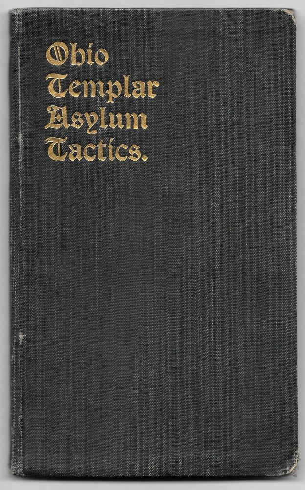 MANUAL OF TACTICS FOR THE ASYLUM AND AUDIENCE CHAMBER FOR THE USE OF THE SUBORDINATE COMMANDERIES OF KNIGHTS TEMPLARS OF THE STATE OF OHIO.