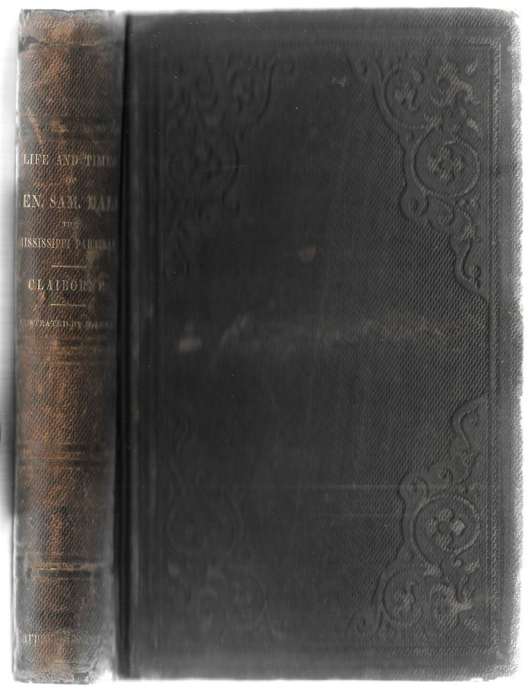 LIFE AND TIMES OF GEN. SAM. DALE, THE MISSISSIPPI PARTISAN. J. F. H. Claiborne.
