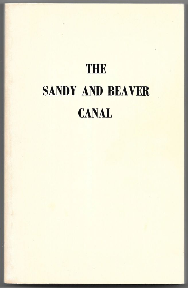 THE SANDY AND BEAVER CANAL. R. Max Gard, William H. Vodrey Jr.
