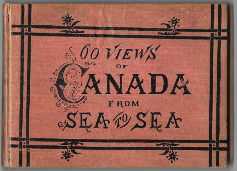 CANADA FROM SEA TO SEA, HISTORICAL AND DESCRIPTIVE. G. Mercer Adams.